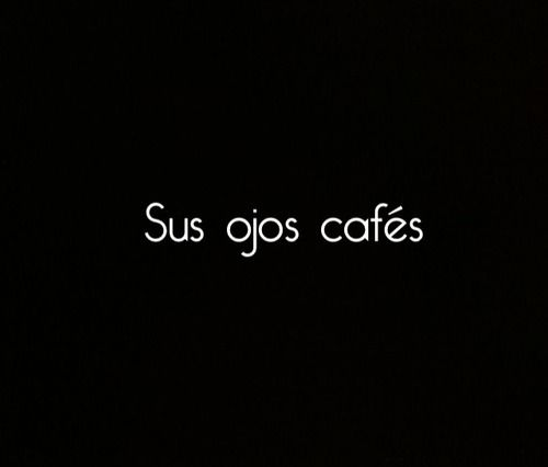 Frases En Espanol Esos Ojos Lindos Grandes Medio Tristes Y