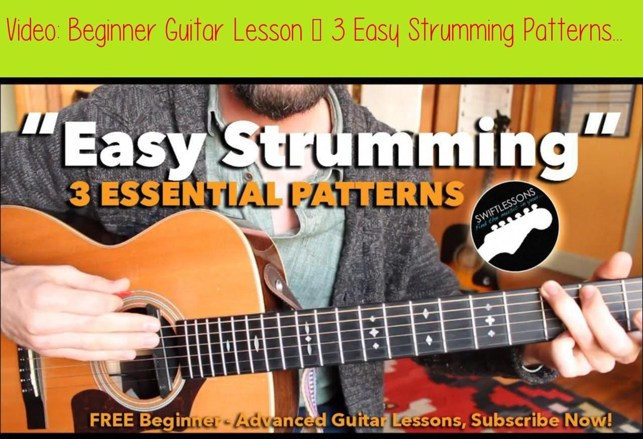 Beginner Guitar Lesson 3 Easy Strumming Patterns You Must Knowan Easy Acoustic Strumming Lesson Guitar Lessons For Beginners Guitar Strumming Guitar Lessons