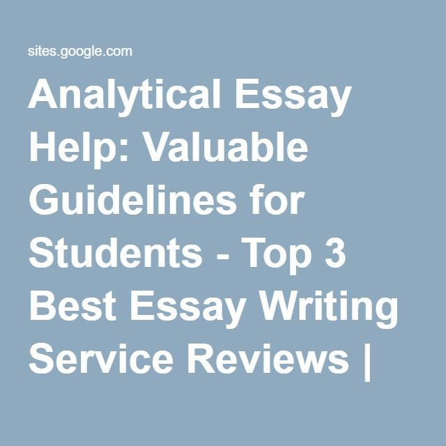 analytical essay help valuable guidelines for students top  analytical essay help valuable guidelines for students top 3 best essay writing service reviews