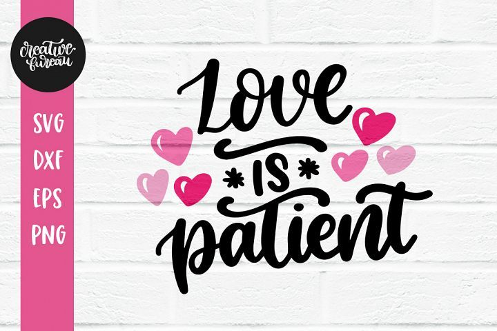 Download Love Is Patient SVG DXF, Valentines Day SVG, Love Svg Dxf ...