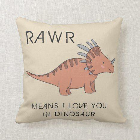 bf75fa9e3 Rawr Means I Love You In Dinosaur Boys Room Pillow#dinosaur #gifts  #dinosaurtheme #kids