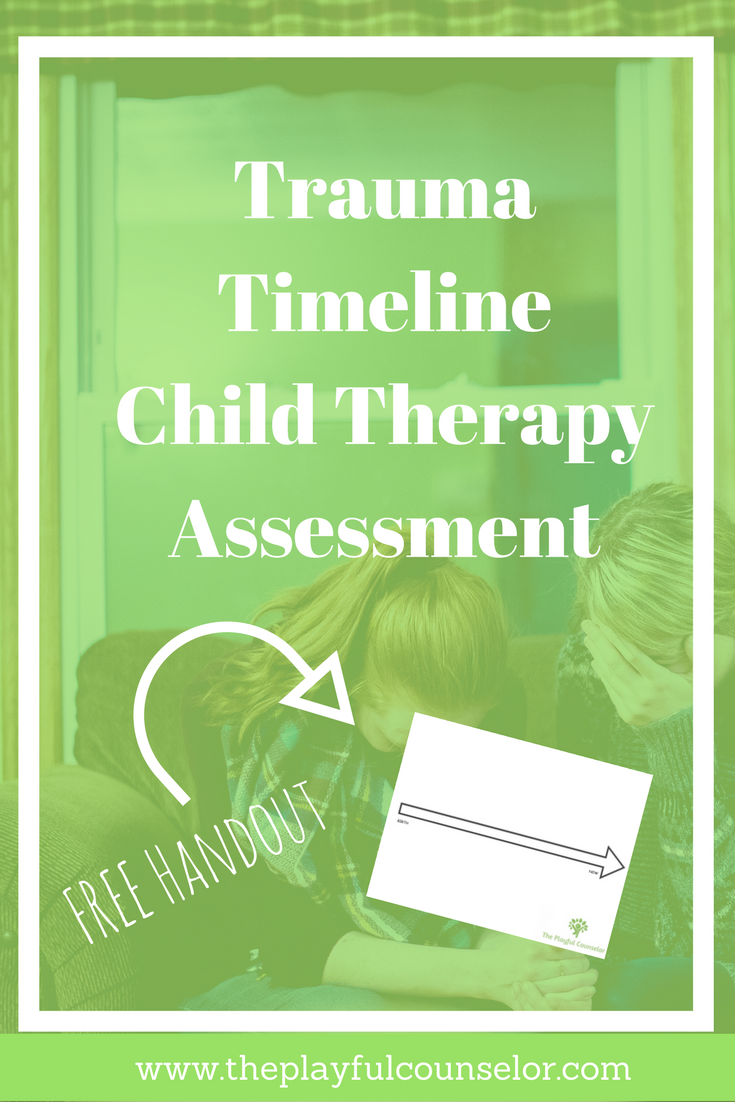 Trauma Timeline Child Therapy Assessment For Working With Kids