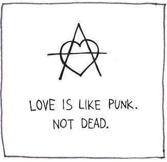 love is like punk. not dead.