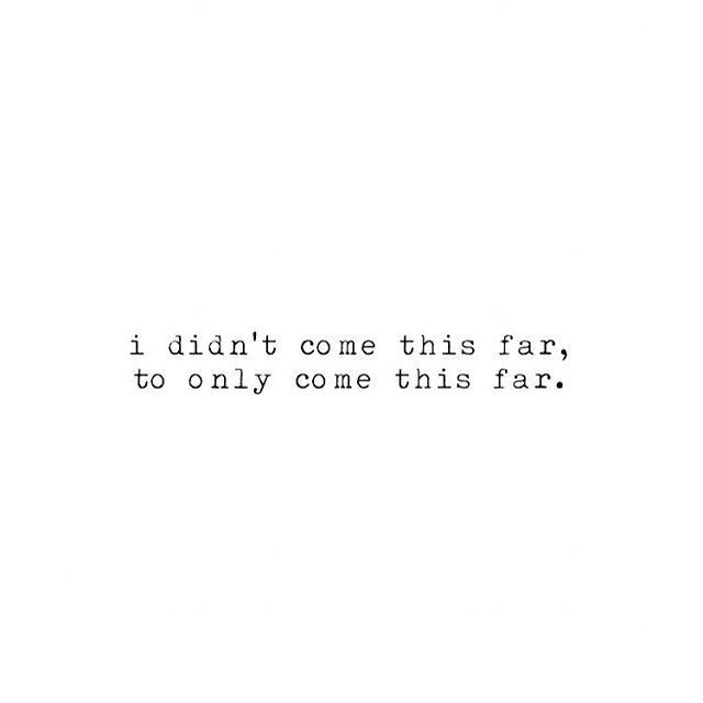 I didn't come this far to only come this far