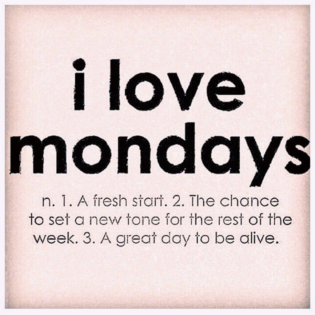 monday motivation I love mondays, Monday quotes, Love