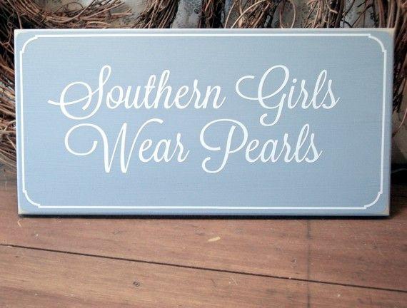 Southern Girls Wear Pearls  www.countryworkshop.net