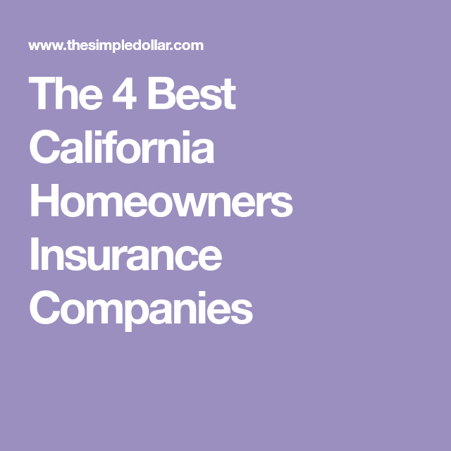 The 4 Best California Homeowners Insurance Companies ...