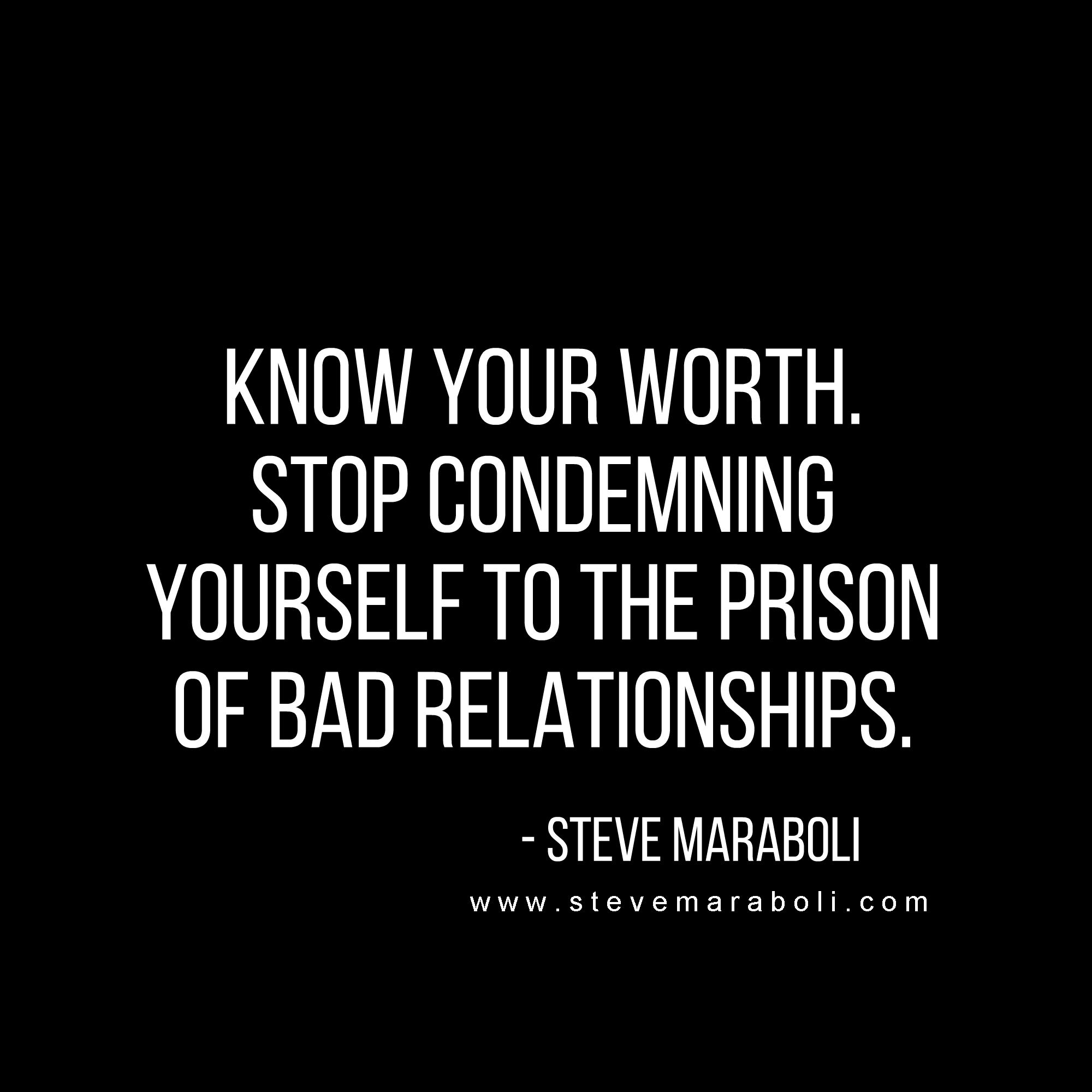 Know your worth. Stop condemning yourself to the prison of bad ...