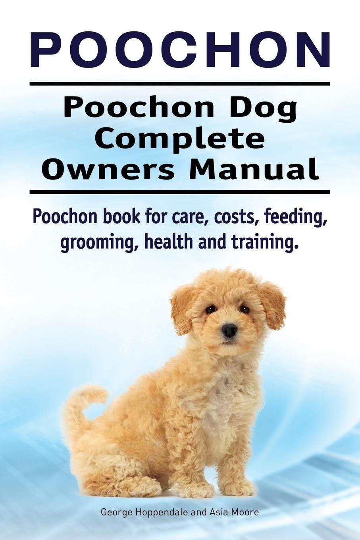 Poochon. Poochon Dog Complete Owners Manual. Poochon Book