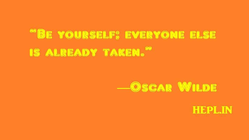 """Daily Quotes  """"Be yourself; everyone else is already taken.""""  ― Oscar Wilde"""