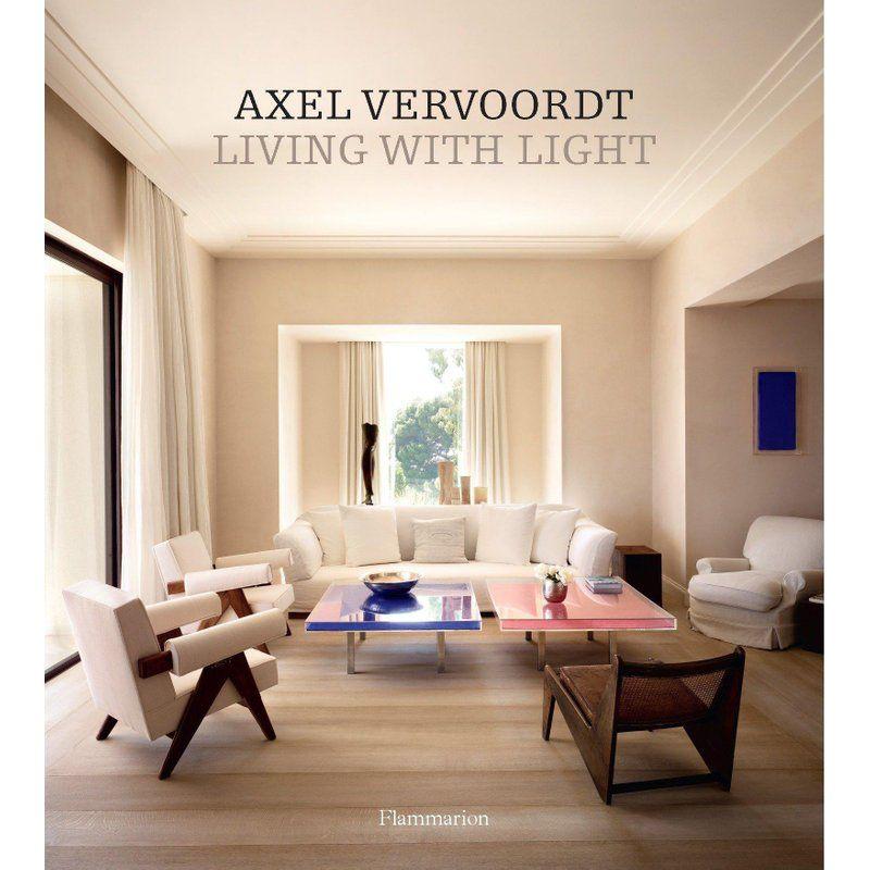 Axel Vervoordt Living With Light Interiors Book Interior Design