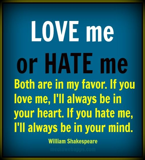 Quote Of The Day Explain This Shakespeare Quote Love Me Or Hate