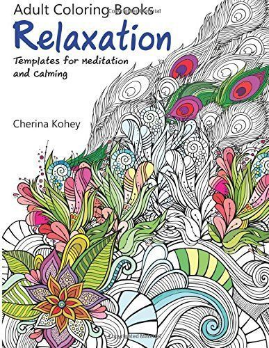 Adult Coloring BookRelaxation Templates For Meditation And CalmingVolume 1Pbk