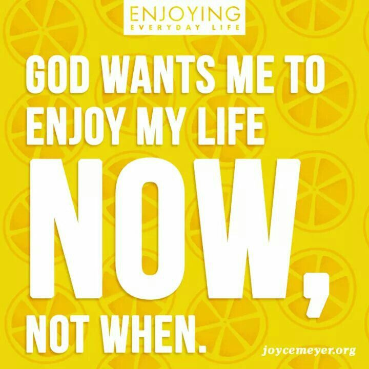 Pin By ToShawne Williams On Words To Live By Pinterest Joyce Best Joyce Meyer Enjoying Everyday Life Quotes