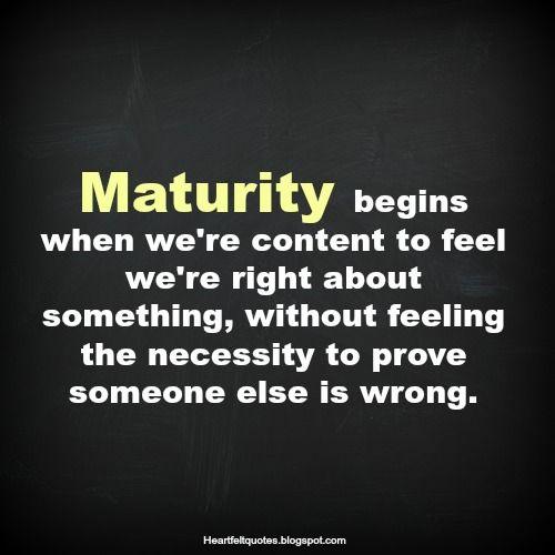 Maturity Quotes Maturity Quotes Ever Quote Picture Quotes