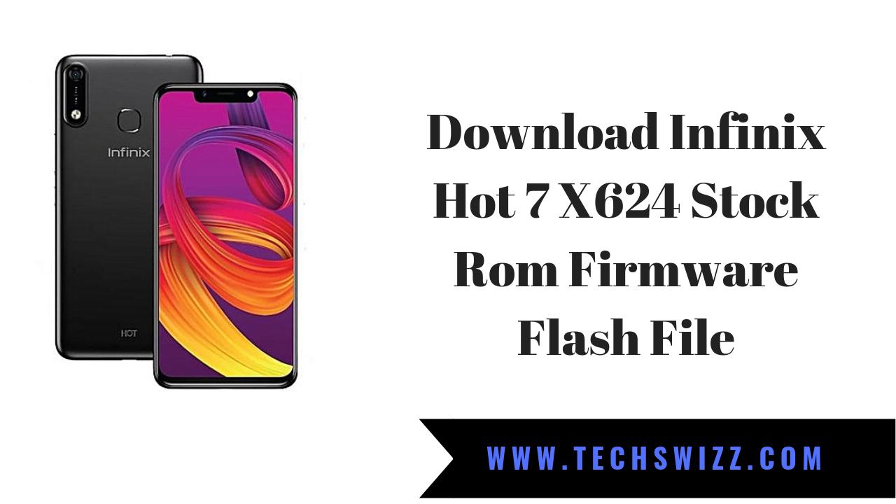 Download Infinix Hot 7 X624 Stock Rom Firmware Flash File