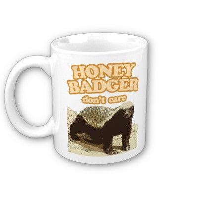 Honey Badger Dont Care Don't Care Mug from Zazzle.com