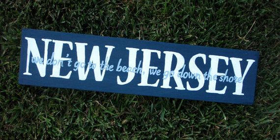 handpainted wooden sign decor: NEW JERSEY we don't go to ...