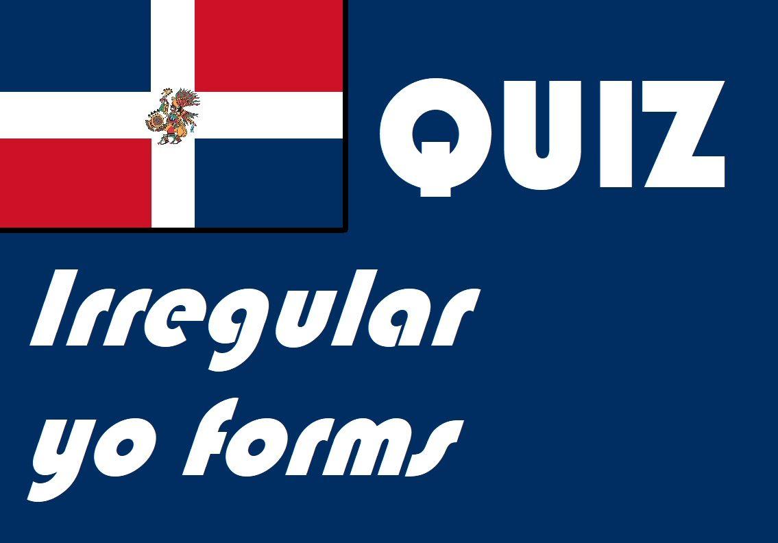 Spanish Irregular Yo Form Quiz Or Worksheet Distance