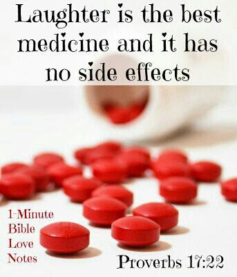 """""""A cheerful heart is good medicine, but a downcast spirit dries up the bones."""" - Proverbs 17:22"""