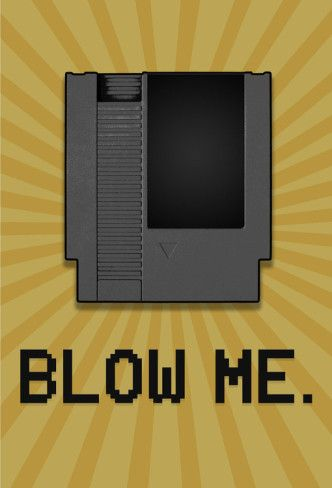 8-Bit Video Game Cartridge Blow Me Posters from AllPosters.com