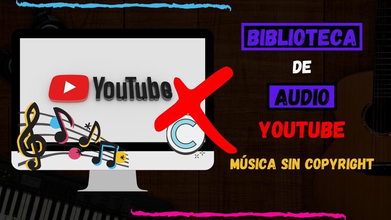 Donde Encontrar Biblioteca De Audio Youtube Y Descargar Música Sin Copy Descargar Música Youtube Audio