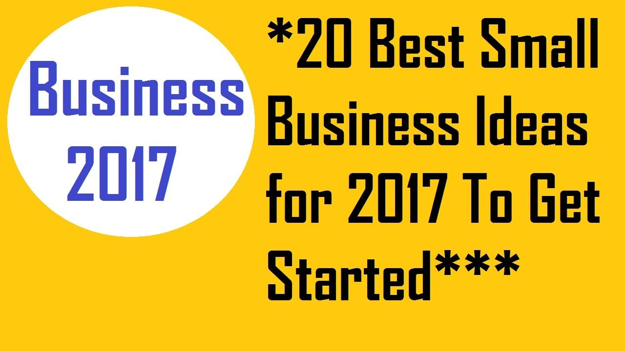 20 Best Small Business Ideas for 2017 To Get Started