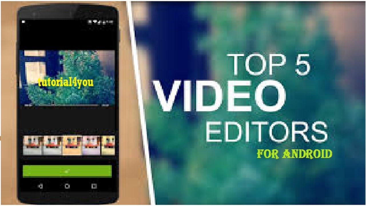 Top 5 Best Video Editing Software /Apps For Android Mobile || tutorial4you
