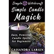 Simple Candle Magick: Easy, Powerful Candle Spells for Beginners to Wicca and Witchcraft (Simple Witchcraft) #candlemagick Simple Candle Magick: Easy, Powerful Candle Spells for Beginners to Wicca and Witchcraft (Simple Witchcraft) #candlemagick Simple Candle Magick: Easy, Powerful Candle Spells for Beginners to Wicca and Witchcraft (Simple Witchcraft) #candlemagick Simple Candle Magick: Easy, Powerful Candle Spells for Beginners to Wicca and Witchcraft (Simple Witchcraft) #candlemagick