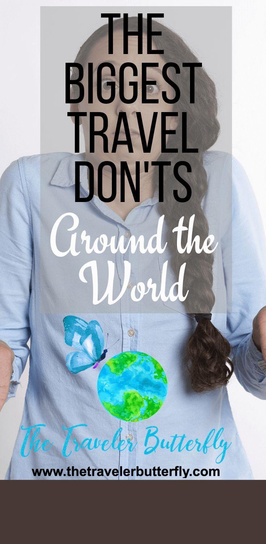 The Biggest Travel Don'ts Around the World #travel #traveltips #travelideas #familytravel #travelwithkids #travelinspiration #traveling #travelhacks #kidstravel