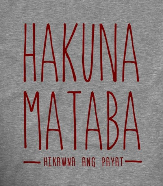 Hakuna Mataba Pinoy Funny T-shirts | Teekals Philippines