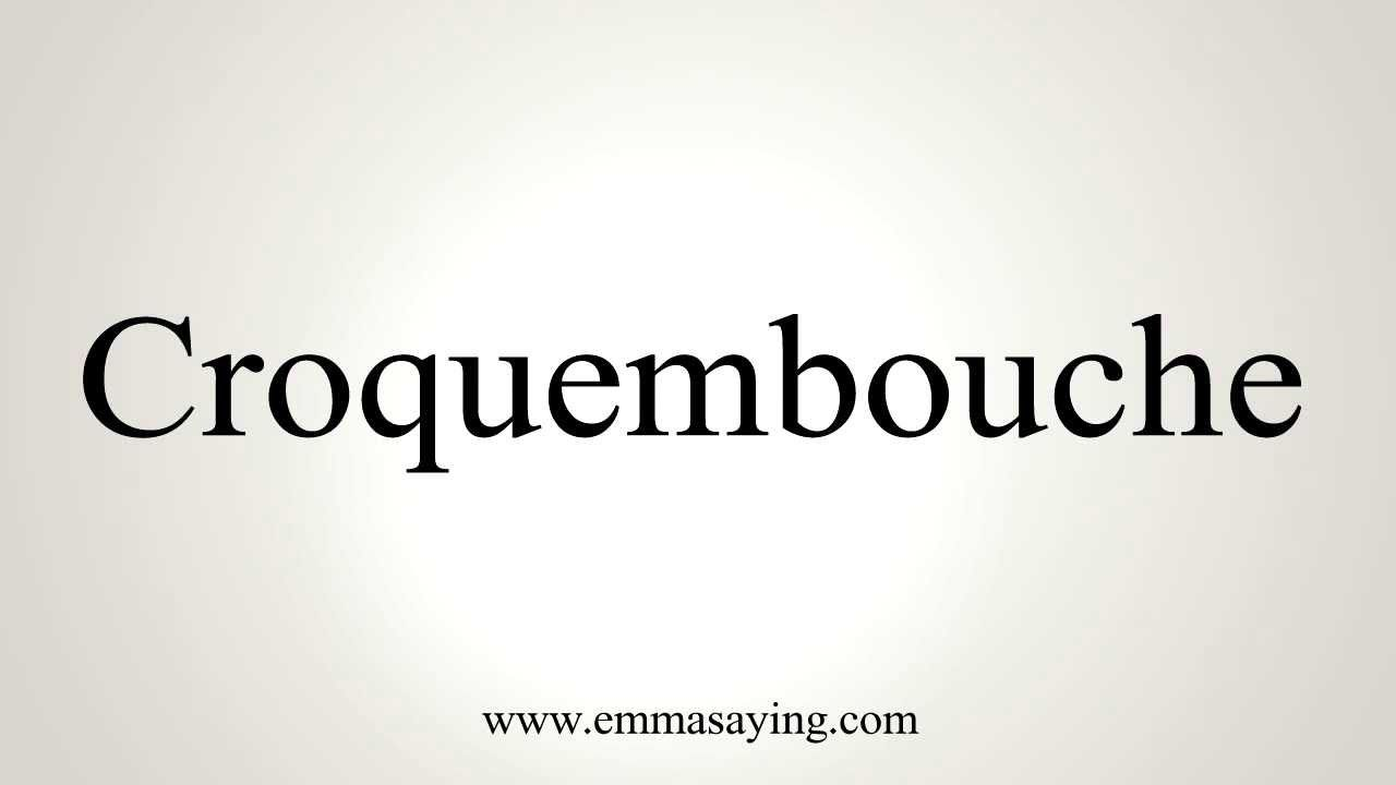 How to pronounce croquembouche how to pronounce say