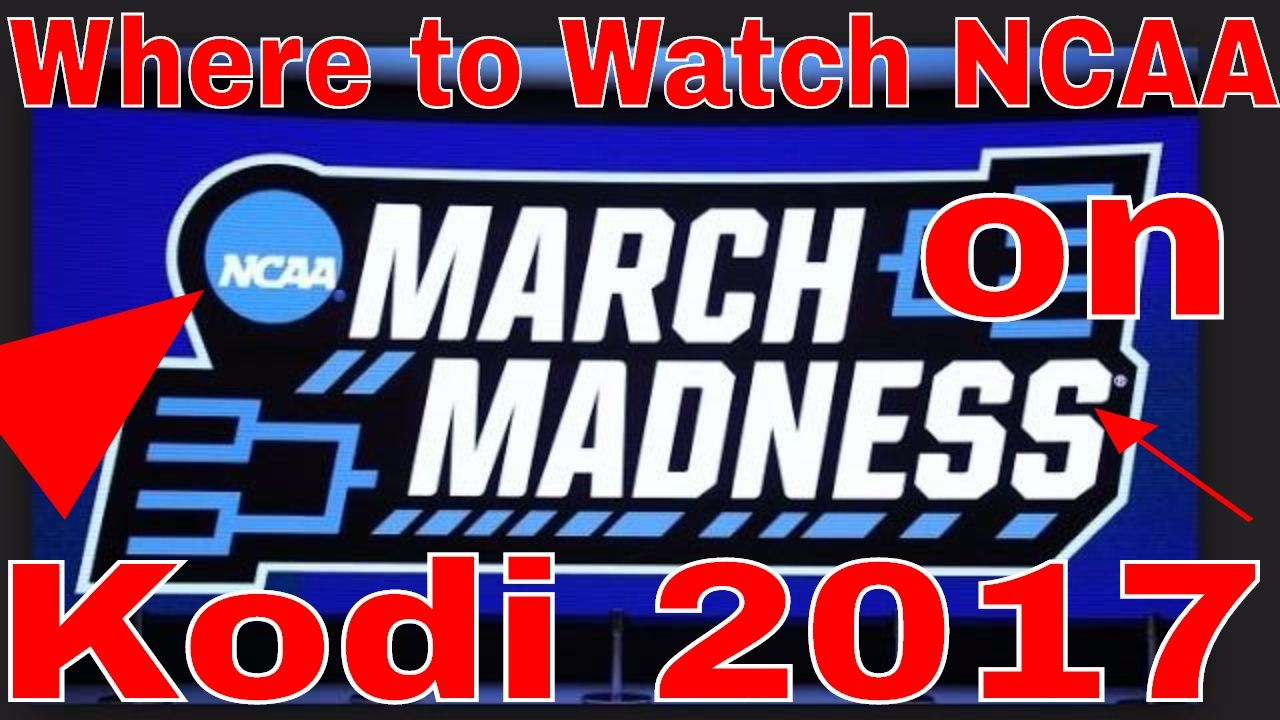Where to Watch March Madness 2017 on Kodi! Watch all the