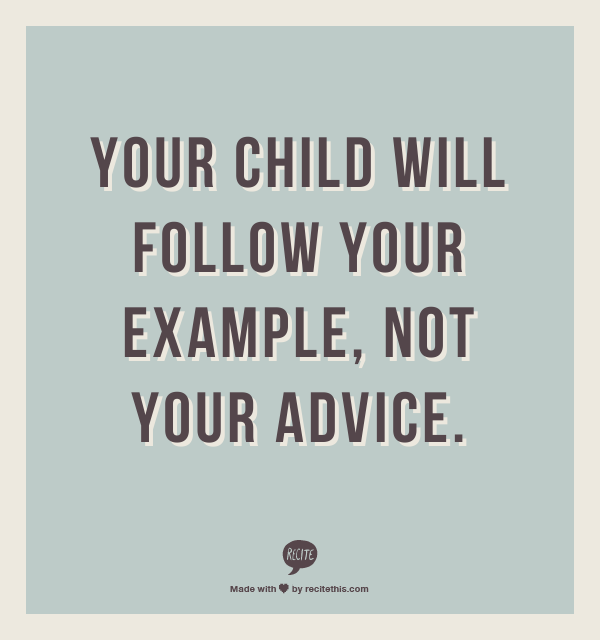 Couldnt Agree More I Want To Be A Good Example To My Girls And My