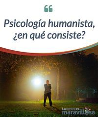"""¿En qué consiste la psicología humanista?  """"Me doy cuenta que si fuera estable, prudente y estático viviría en la muerte. Por consiguiente, acepto la #confusión, la #incertidumbre, el miedo y los altibajos #emocionales, porque ése es el precio que estoy dispuesto a pagar por una vida fluída, perpleja y excitante."""" Carl Rogers  #Curiosidades"""