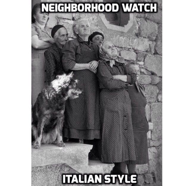 Neighborhood Watch Italian Style Funny Greek Greek Memes Greek