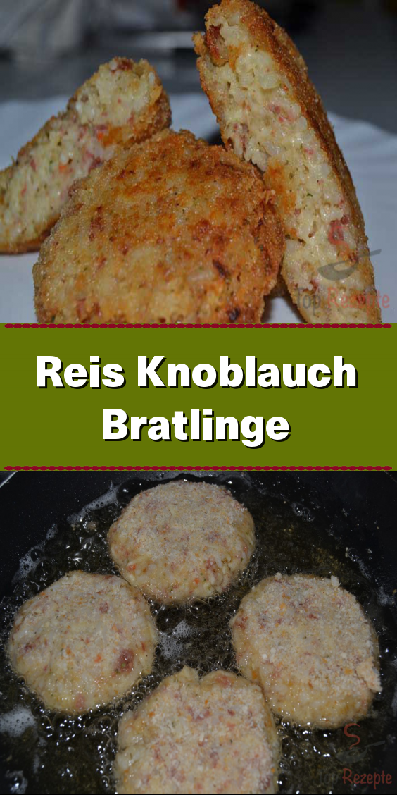 Reis Knoblauch Bratlinge Rezepte Bratlinge Essen