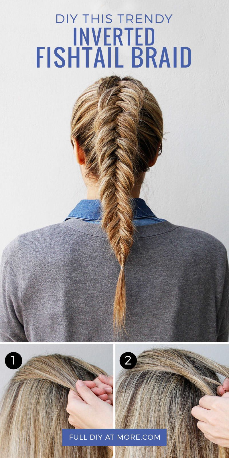 How To Do An Inverted Fishtail Braid Hairstyle Pinterest Hairstyles Braids And