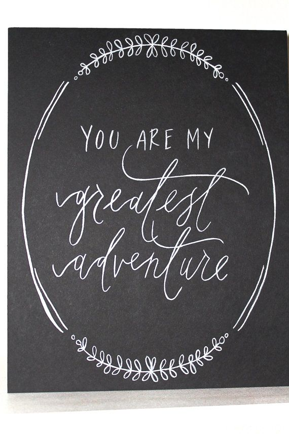 Chalkboard You are my greatest adventure by MyLifeInQuotes