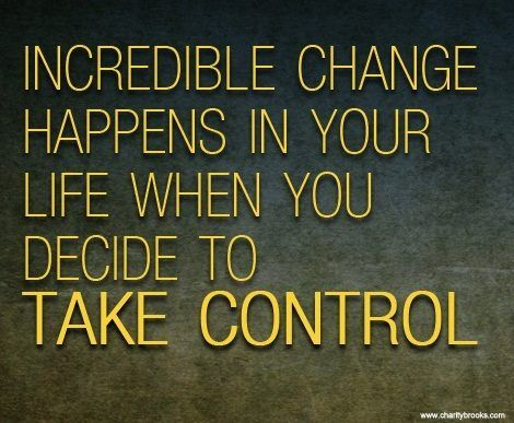 Take Control Of Your Life Motivation Inspiration Health Fitness