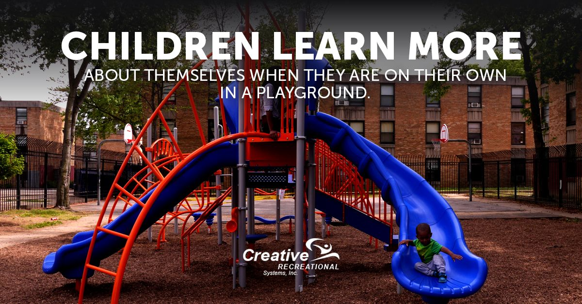 Children Learn More About Themselves When They Are On Their Own In A Playground Playground Kids Learning Children