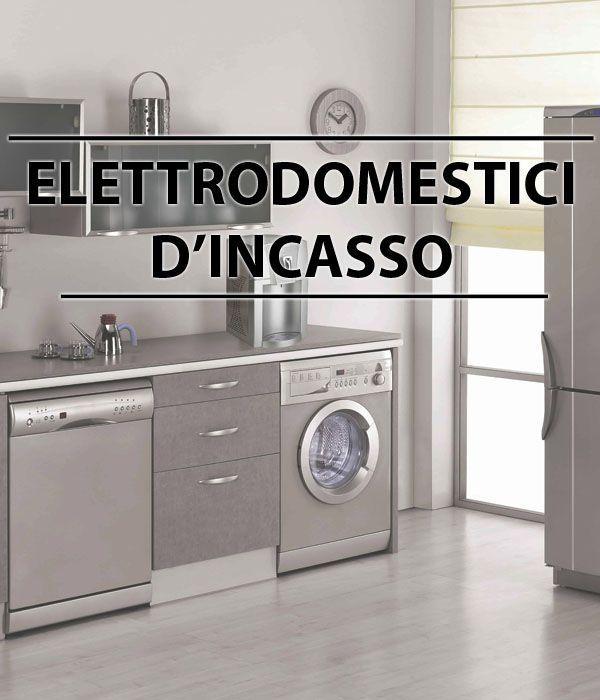Elettrodomestici d\'incasso delle grandi marche italiane in offerta ...