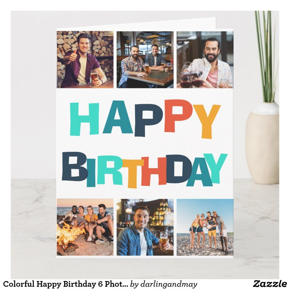 Colorful Happy Birthday 6 Photo Collage Card Zazzle Com Birthday Photo Collage Birthday Collage Photo Collage