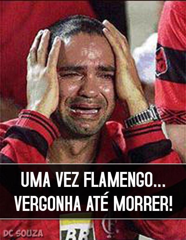 Uma Vez Flamengo Vergonha Ate Morrer Humor Esportivo Memes De