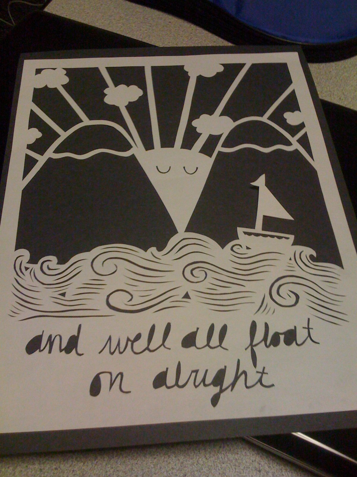 paper cutting: And we'll all float on alright. didn't add the apostrophe yet.