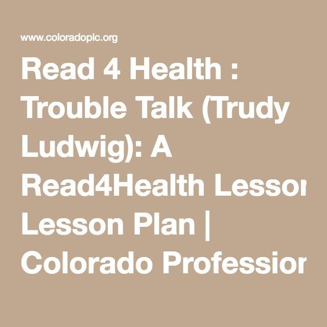 Read  Health  Trouble Talk Trudy Ludwig A ReadHealth Lesson