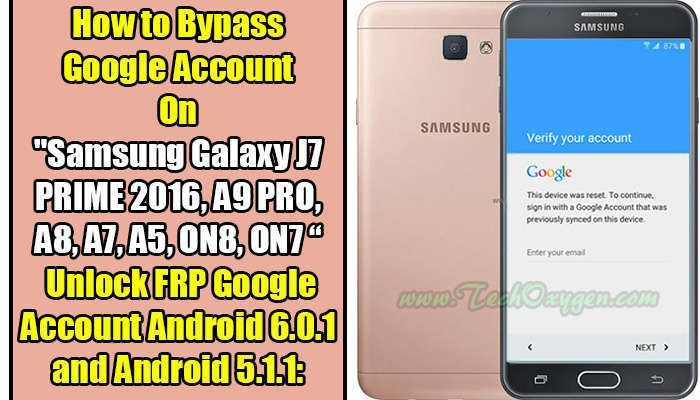 "Bypass Google Account On ""Samsung Galaxy J7 PRIME 2016, A9"