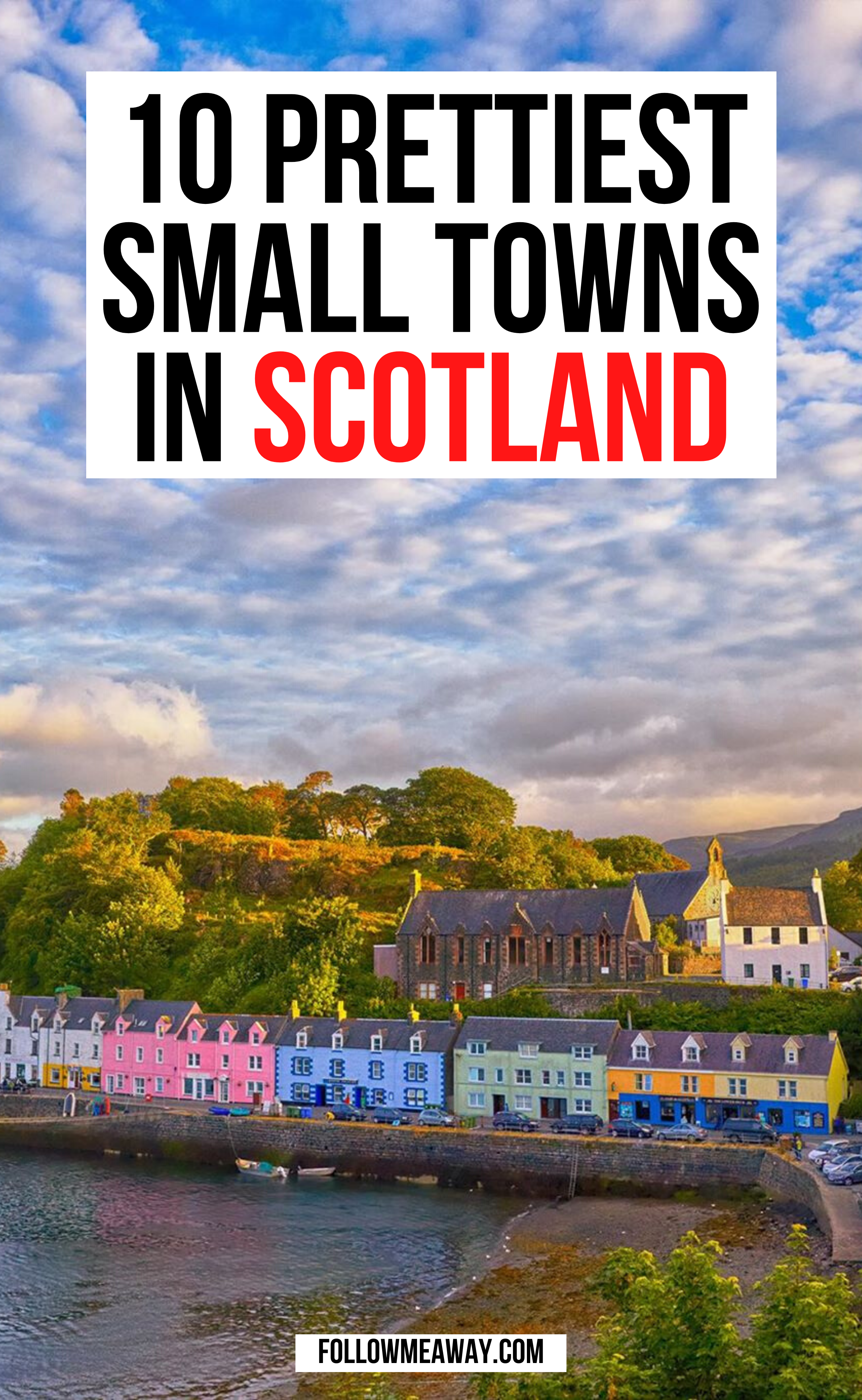 10 Prettiest Small Towns In Scotland | magical places in Scotland | where to go in scotland | tips and tricks for scotland travelers | bucket list locations for scotland #scotland #traveltips