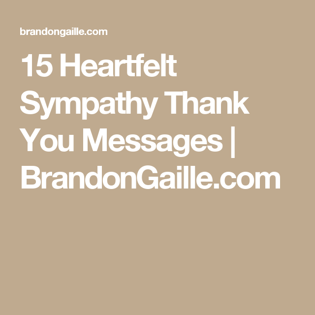17 Heartfelt Sympathy Thank You Messages