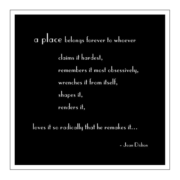 Joan Didion Quote Sense Of Place Monday Quotes Sense Of Place